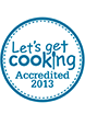 lets get cooking accredited 2013